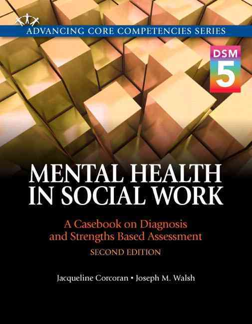 Mental Health in Social Work By Corcoran, Jacqueline/ Walsh, Joseph M.