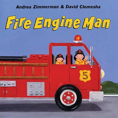 Fire Engine Man By Zimmerman, Andrea/ Clemesha, David (ILT)