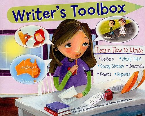 Writer's Toolbox By Loewen, Nancy/ Lyles, Christopher (ILT)/ Beacon, Dawn (ILT)/ Ouren, Todd (ILT)